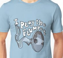 I play the Flumpet - The Flumps Unisex T-Shirt