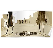 For a Few Dollars More- fan poster Poster