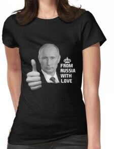 Vladimir Putin From Russia with Love Womens Fitted T-Shirt