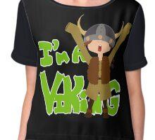 I'm A Viking! Chiffon Top