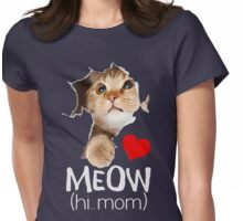 MEOW HI.. MOM Womens Fitted T-Shirt