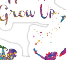 Never Grow Up Color Full Sticker