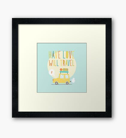 Have love will travel Framed Print