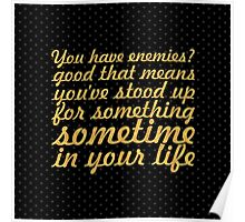 "You have enemies... ""Winston Churchill"" Inspirational Quote (Square) Poster"