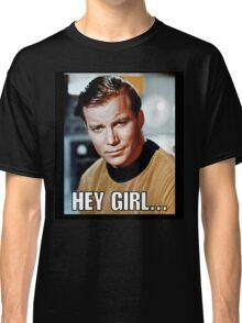 Hey girl... Sexy Kirk Classic T-Shirt