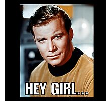 Hey girl... Sexy Kirk Photographic Print