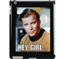 Hey girl... Sexy Kirk iPad Case/Skin