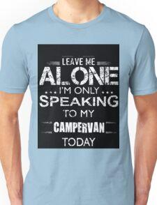 Campervan leave me alone Unisex T-Shirt