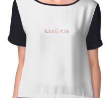 the Young Pope Chiffon Top