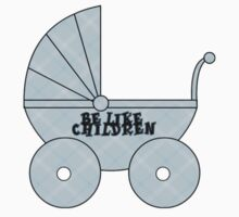 Be like children Baby Tee