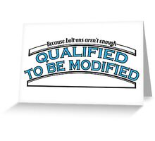 Qualified to be modified Greeting Card
