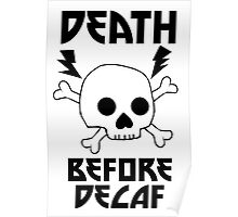 Death Before Decaf Metal Skull Poster