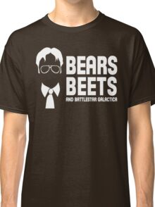 Bears, Beets, and Battlestar Galactica Classic T-Shirt