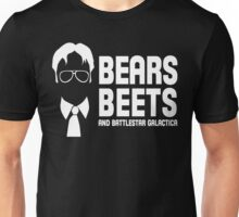 Bears, Beets, and Battlestar Galactica Unisex T-Shirt
