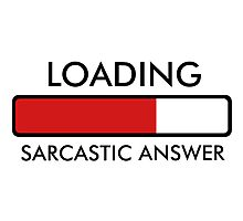 Loading Sarcastic Answer... Hoodie Photographic Print