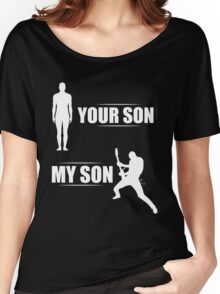 Your Son My Son Guitarist Women's Relaxed Fit T-Shirt