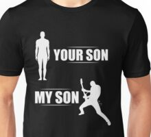 Your Son My Son Guitarist Unisex T-Shirt