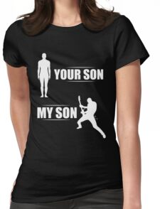 Your Son My Son Guitarist Womens Fitted T-Shirt