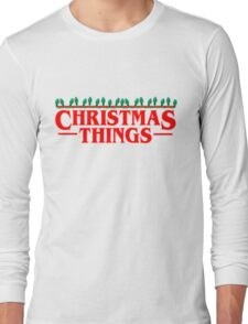 Christmas Things - Perfect for that Stranger fan in your life! Long Sleeve T-Shirt