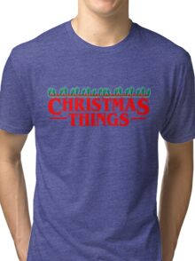 Christmas Things - Perfect for that Stranger fan in your life! Tri-blend T-Shirt