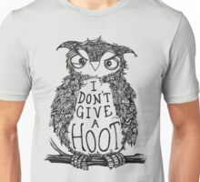 Not a single hoot was given Unisex T-Shirt