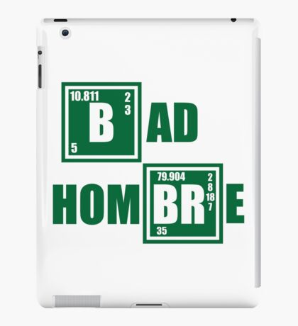 Bad Hombre T-Shirt TV SHOW Trump Election Hillary Debate iPad Case/Skin