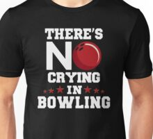 There's No Crying in Bowling Unisex T-Shirt