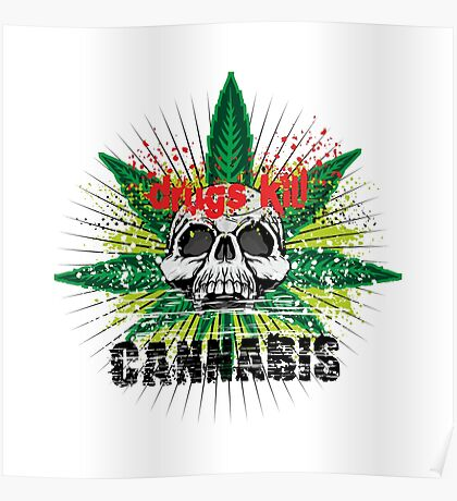 CANNABIS DONT DO DRUGS SKULL Poster