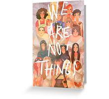 We are not things Greeting Card