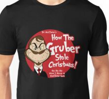 How the Gruber stole Christmas Unisex T-Shirt