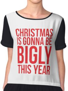 Christmas Is Gonna Be Bigly This Year Chiffon Top