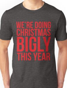We're Doing Christmas Bigly This Year Unisex T-Shirt
