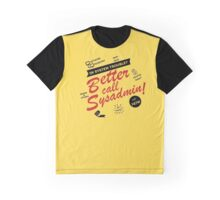 better call sysadmin Graphic T-Shirt