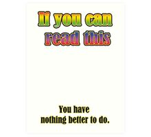 If you can read this... Art Print