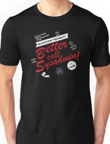 better call sysadmin black edition Unisex T-Shirt