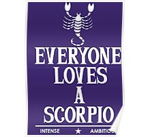 Everyone Loves A Scorpio Poster