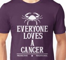 Everyone Loves A Cancer Unisex T-Shirt