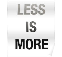 Less Is More, Mimimalist Desing Poster