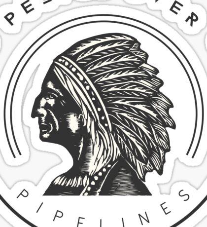 #NoDAPL People Over Pipelines Sticker