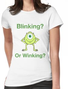 Mike Wazowski - Blinking or Winking - Cute Text Design Womens Fitted T-Shirt