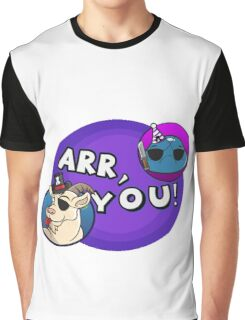 Arr you! Graphic T-Shirt