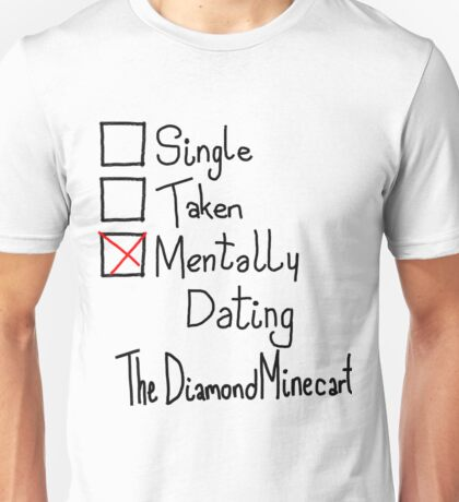 Mentally Dating TheDiamondMinecart Unisex T-Shirt