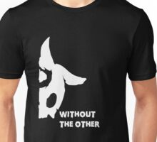 Without the other white Unisex T-Shirt