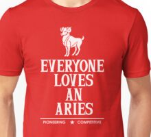 Everyone Loves An Aries Unisex T-Shirt