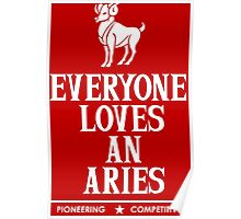 Everyone Loves An Aries Poster