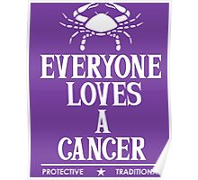 Everyone Loves A Cancer Poster