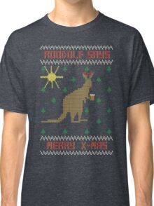 ROOdolf Says Classic T-Shirt