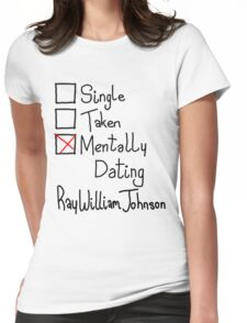 Mentally Dating Ray William Johnson  Womens Fitted T-Shirt