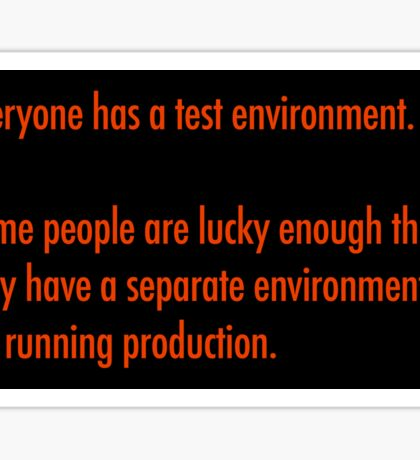 Everyone has a test environment (sticker) Sticker