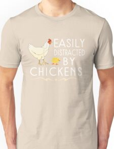 Easily Distracted By Chickens Unisex T-Shirt